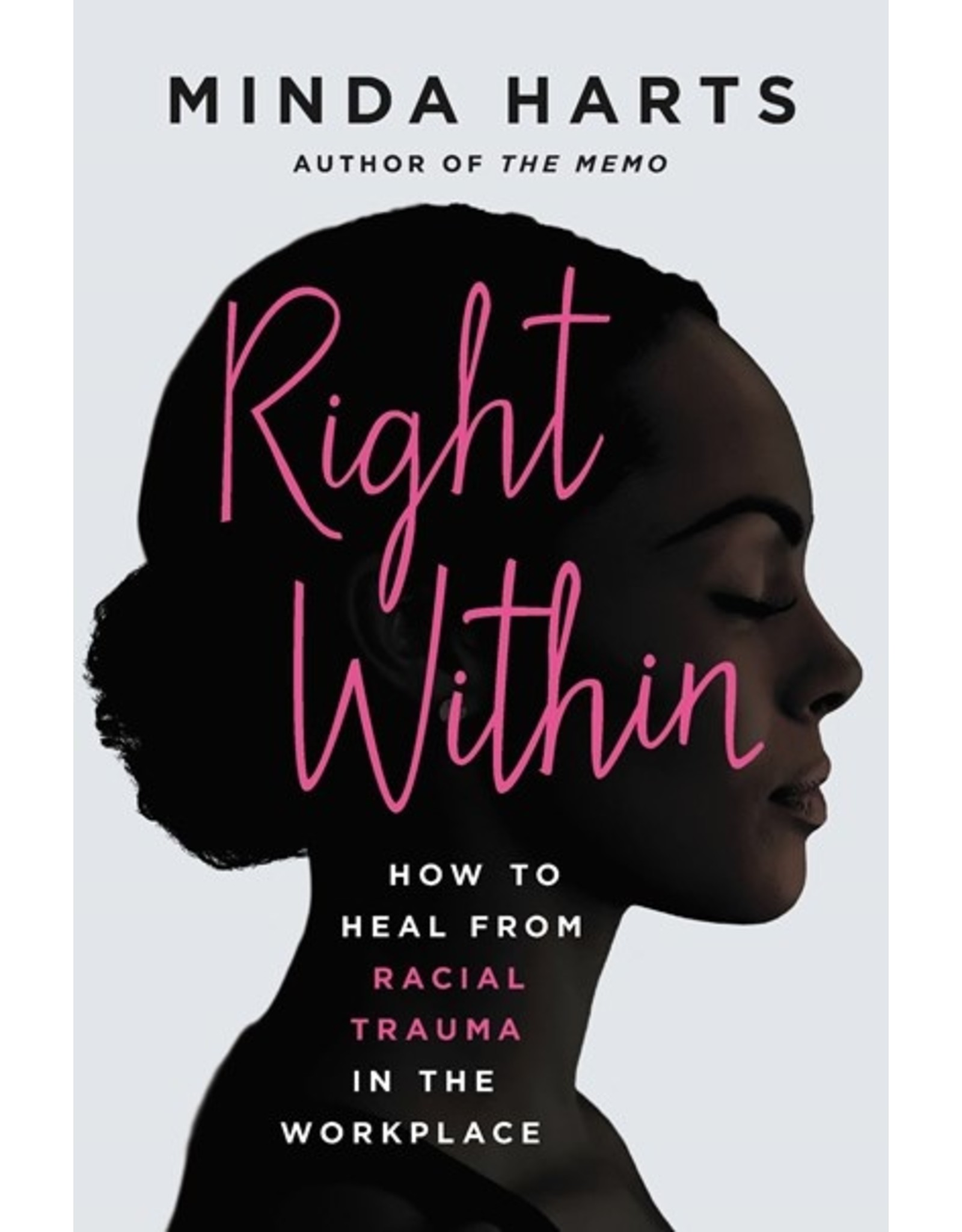 Books Right Within : How to Heal From Racial Trauma in the Workplace by Minda Harts (Virtual Event 10/6/21)