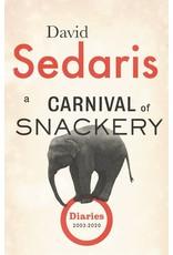 Books a CARNIVAL of SNACKERY: Diaries 2003-2020 by David Sedaris