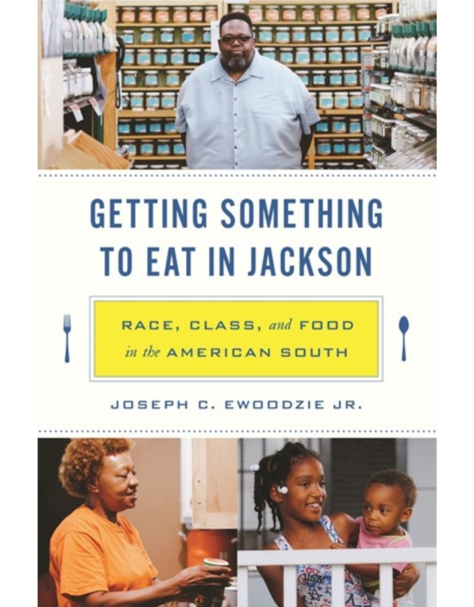 Books Getting Something to Eat in Jackson : Race, Class and Food in the American South by Joseph C. Ewoodzie Jr.