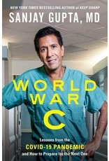 Books World War C : Lessons from the COVID-19 Pandemic and How to. Prepare for the Next One by Sanjay Gupta, MD