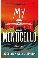 Books My Monticello : Fiction by Jocelyn Nicole Johnson