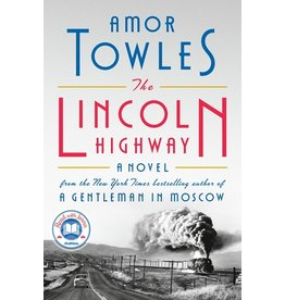 Books The Lincoln Highway: A Novel by Amor Towles