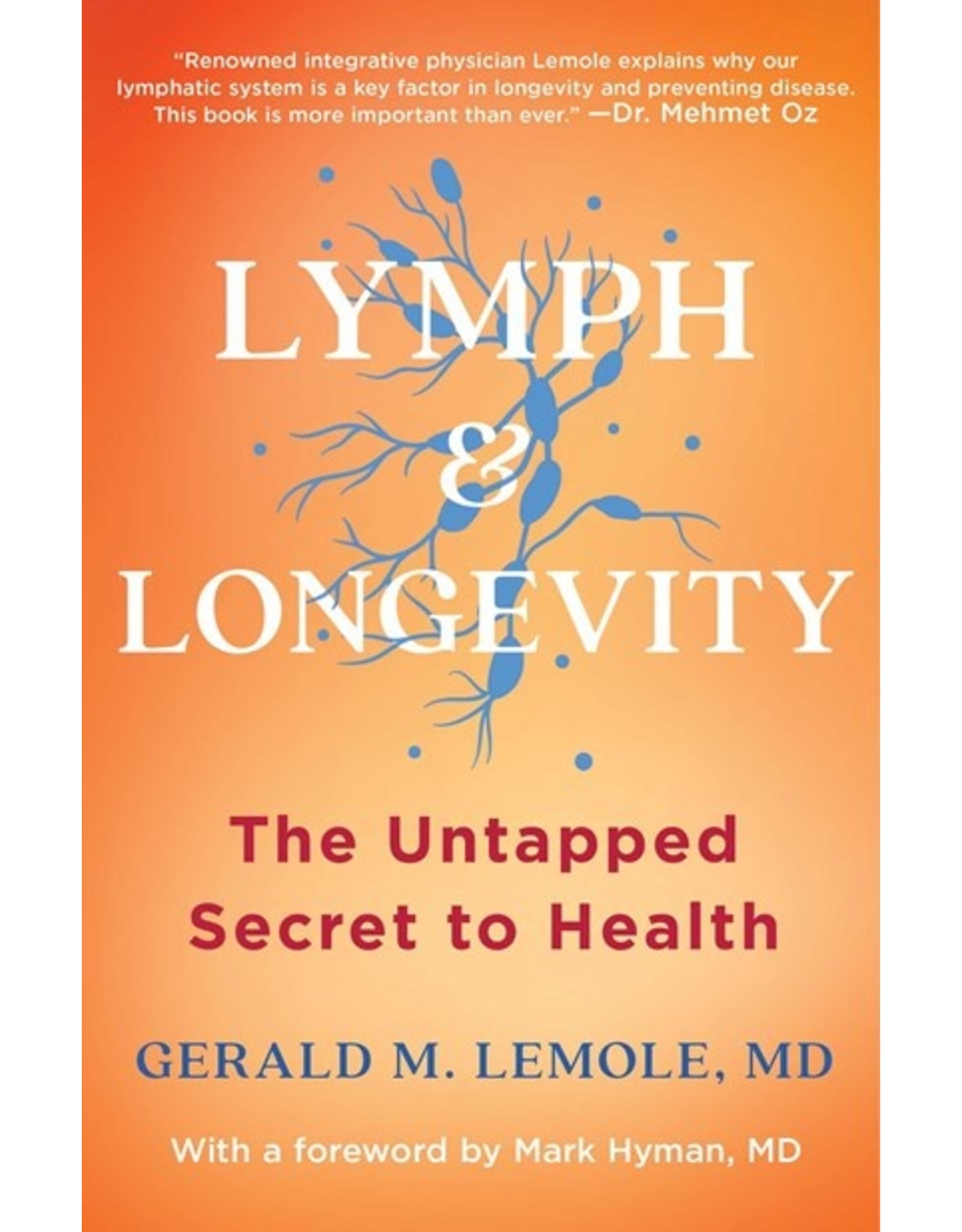 Books Lymph & Longevity : The Untapped Secret to Health by Gerald M. Lemole , MD