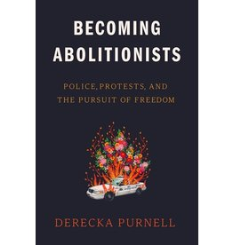 Books Becoming Abolitionists by Derecka Purnell (Virtual Event 10.21)