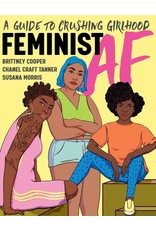 Books Feminist AF: A Guide to Crushing Girlhood by Brittney Cooper, Chanel Craft Tanner and Susana Morris