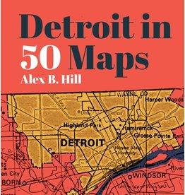 Books Detroit in 50 Maps by Alex B. Hill