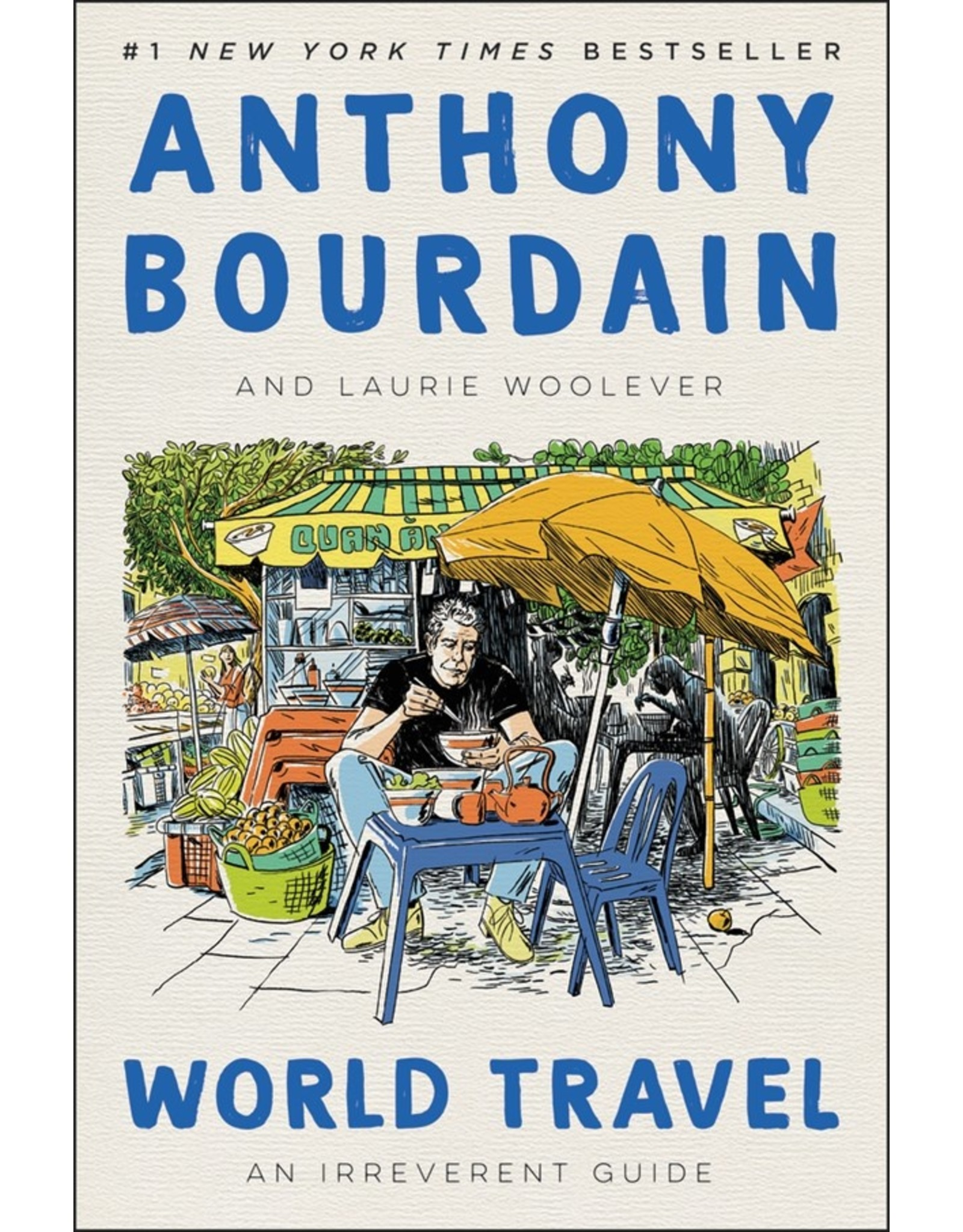 Books World Travel: An Irreverent Guide by Anthony Bourdain and Laurie Woolever ( Holiday Catalog 21)