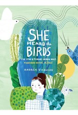 Books She Heard the Birds : The Story of Florence Merriam Bailey Pioneering Nature Activist by Andrea D'Aquino