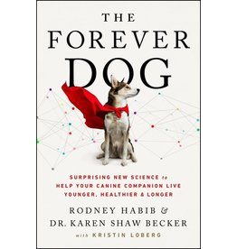 Books The Forever Dog: Surprising New Science to Help Your Canine Companion Live Younger, Healthier & Longer by Rodney Habib and Dr. Karen Shaw Becker with Kristin Loberg ( Holiday Catalog 21)