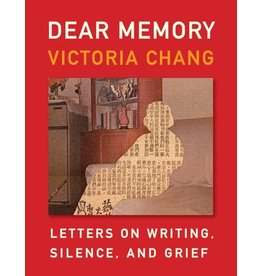 Books Dear Memory: Letters on Writing , Silence and Grief by Victoria Chang
