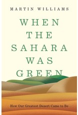 Books When the Sahara Was Green: How Our Greatest Desert Came to Be by Martin Williams