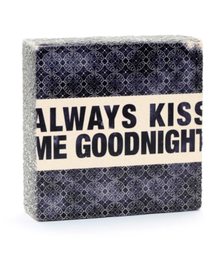 Cedar Mountain Art Block - Always Kiss Me Good Night