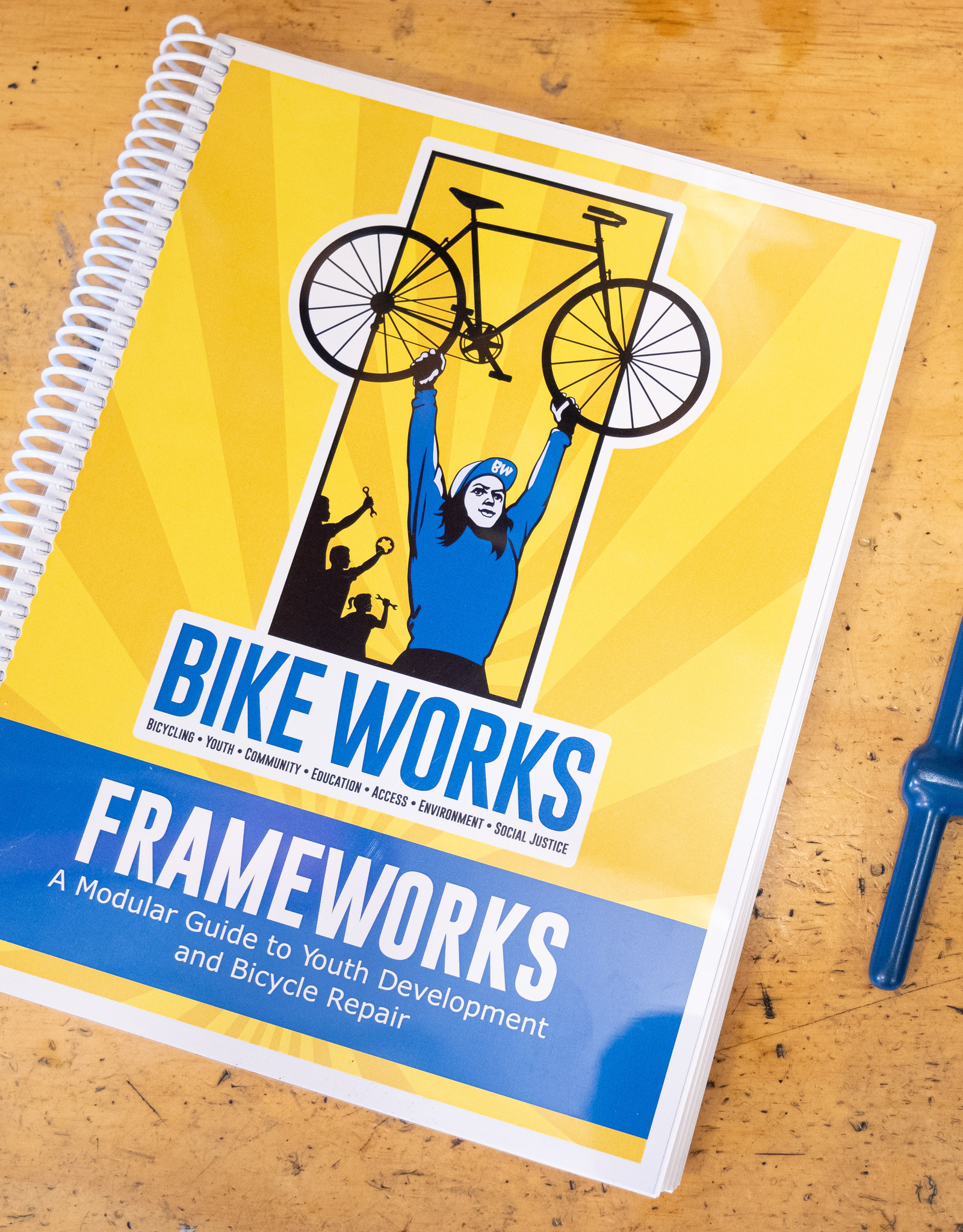 Bike Works Frameworks -  A Modular Guide to Youth Development & Bicycle Repair