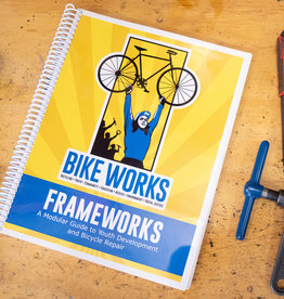 Bike Works Frameworks - The Bike Works Curriculum