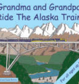 Alaska Children's Books When Grandma and Grandpa Rode the Alaska Train