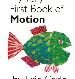 World of Eric Carle My Very First Book of Motion