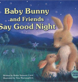Penguin Baby Bunny and Friends Say Goodnight by Robin Carol