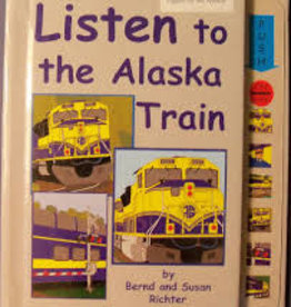Alaska Children's Books Listen to the Alaska Train