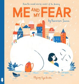 Flying Eye Books Me and My Fear by Francesca Janna