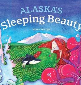 Little Bigfoot Alaska's Sleeping Beauty by Mindy Dwyer