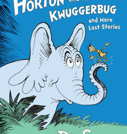 Random House Horton and the Kwuggerbug and More Lost Stories