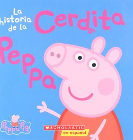 Scholastic PEPPA PIG: THE STORY OF PEPPA PIG (SPANISH)