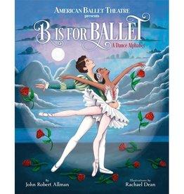 American Ballet Theatre B is for Ballet (A Dance Alphabet)
