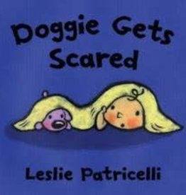 Candlewick Press Doggie Gets Scared by Leslie Patricelli