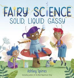 Random House Fairy Science: Solid, Liquid, Gassy by Ashley Spires