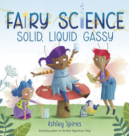 Random House Fairy Science: Solid, Liquid, Gassy,