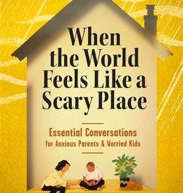 Workman Publishing Co When World Feels Like Scary Place (F)