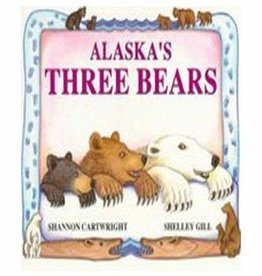 Sasquatch Books Alaska's Three Bears by Shelley Gill