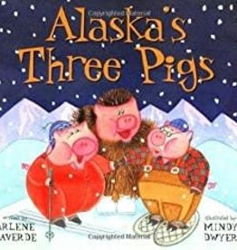 Sasquatch Books Alaska's Three Pigs by Arlene Laverde
