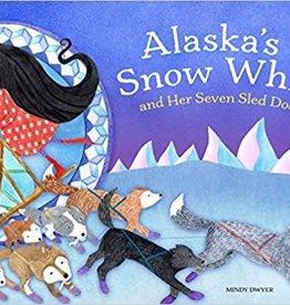 Sasquatch Books Alaska's Snow White and Her Seven Sled Dogs