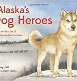 Sasquatch Books Alaska Dog Heroes