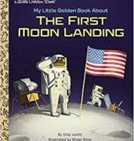 Golden Books My Little Golden Book About The First Moon Landing by Chip Lovitt
