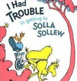 RH Childrens Books I Had Trouble Getting to Solla Sollew