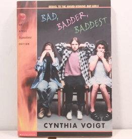 Scholastic Bad Badder Baddest by Cynthia Voigt