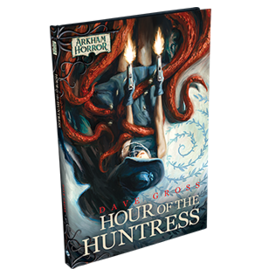 Arkham Horror Fiction: Hour of the Huntress
