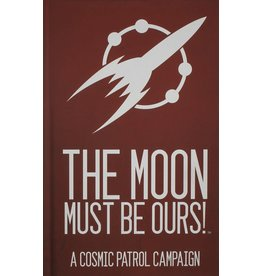 Cosmic Patrol: The Moon Must be Ours