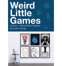 Weird Little Games: Volume 1 - Being Weird Together