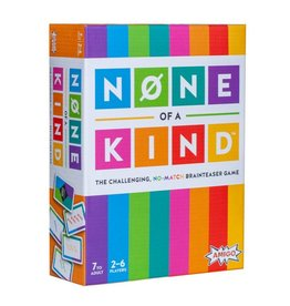 None of a Kind