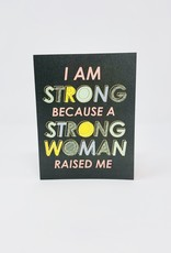 Waste Not Paper Strong Woman Raised Me