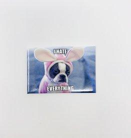 Ephemera I Hate Everything Dog magnet