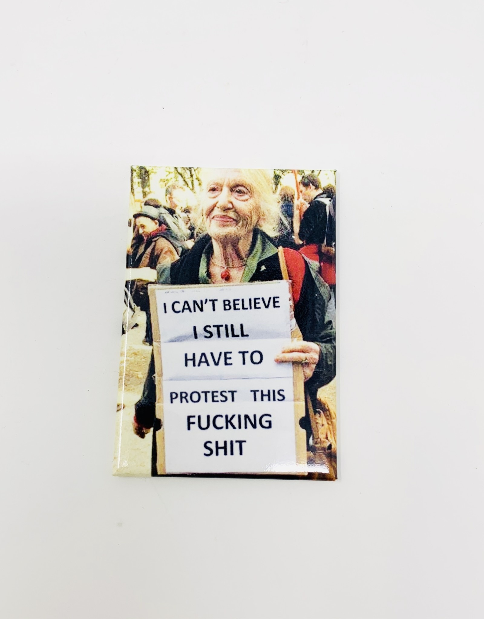 Ephemera Protest this fucking shit magnet