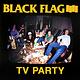 Rock/Pop Black Flag - TV Party