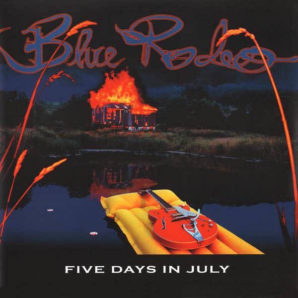 Rock/Pop Blue Rodeo - Five Days In July