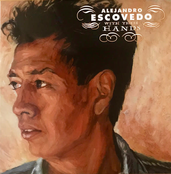 Rock/Pop Alejandro Escovedo - With These Hands