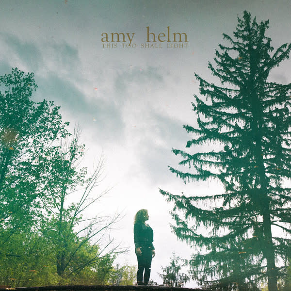 Rock/Pop Amy Helm - This Too Shall Light
