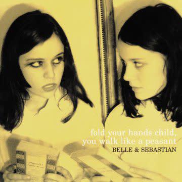 Rock/Pop Belle & Sebastian - Fold Your Hands Child, You Walk Like A Peasant